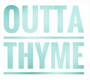 Outta Thyme